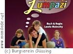 "Burgspiele Güssing: Mini-Musical ""Lump-zapadump-Lumpazi"""