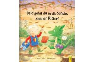 Bilderbuch Bald kommst du in die Schule, kleiner Ritter (c) G&G Verlag